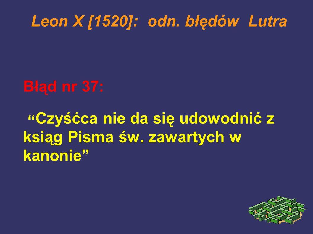 Leon X [1520]: odn. błędów Lutra